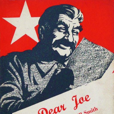 90.	Dear Joe. Letters from Bill Smith to Joseph Stalin. 95 pages. London 1942. Publisher: Secker & Warburg (1942)